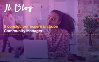 5 consigli per essere un buon community manager